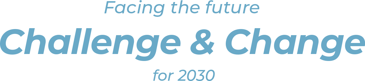 Facing the future/Challenge & Change/ for 2030
